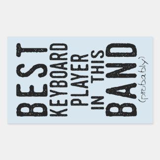 Best Keyboard Player (probably) (blk) Rectangular Sticker