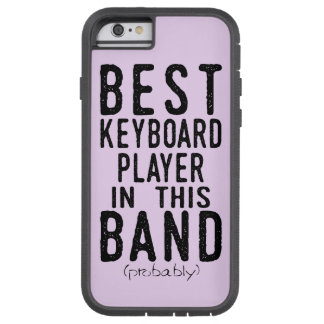 Best Keyboard Player (probably) (blk) Tough Xtreme iPhone 6 Case