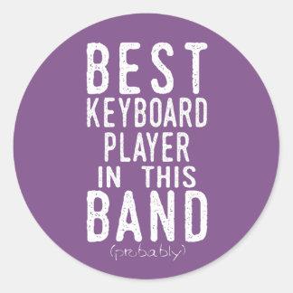 Best Keyboard Player (probably) (wht) Classic Round Sticker