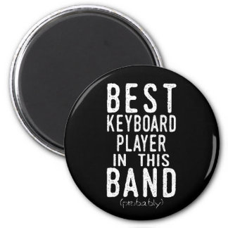 Best Keyboard Player (probably) (wht) Magnet