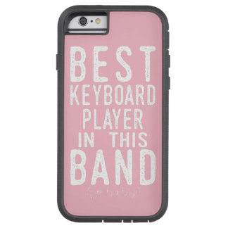 Best Keyboard Player (probably) (wht) Tough Xtreme iPhone 6 Case