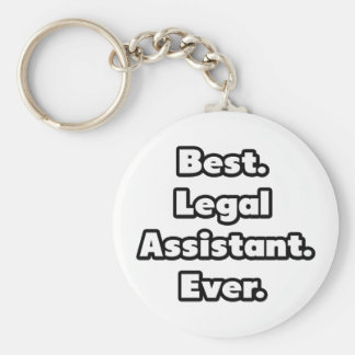 Best. Legal Assistant. Ever. Basic Round Button Key Ring