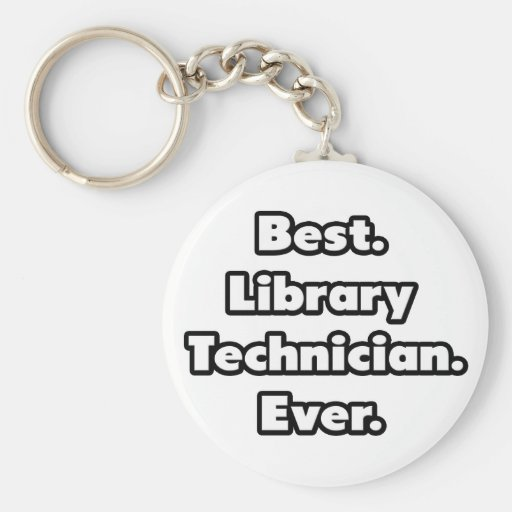 Best. Library Technician. Ever. Key Chain