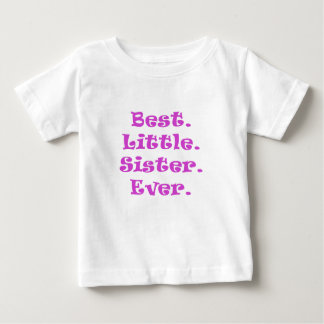 Best Little Sister Ever Baby T-Shirt
