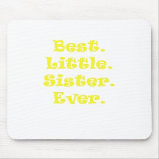 Best Little Sister Ever Mousepads