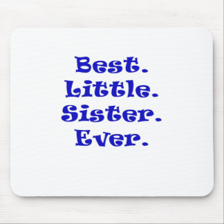 Best Little Sister Ever Mouse Pads