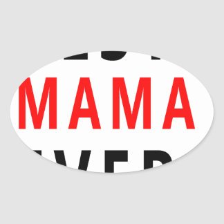 Best Mama Ever(3) Oval Sticker