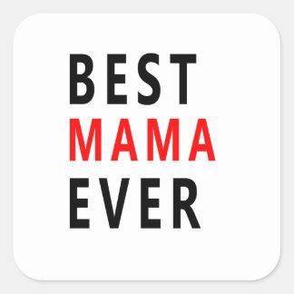 Best Mama Ever(3) Square Sticker