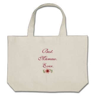 Best Mamaw Ever Bags