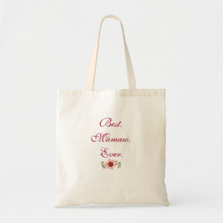 Best Mamaw Ever Budget Tote Bag