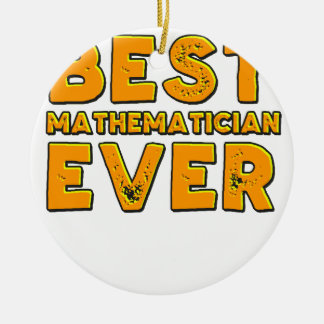 Best mathematician ever ceramic ornament