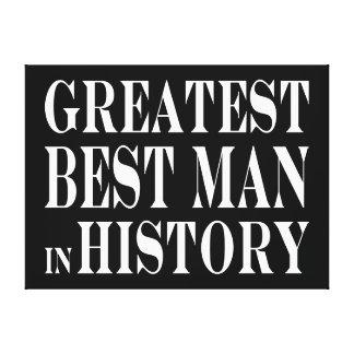 Best Men Greatest Best Man in History Gallery Wrapped Canvas