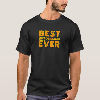 Best microbiologist ever T-Shirt