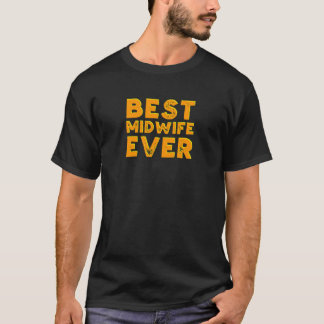 Best midwife ever T-Shirt