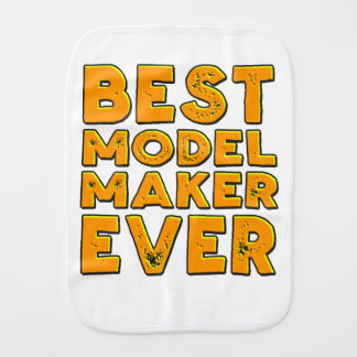 Best model maker ever burp cloth