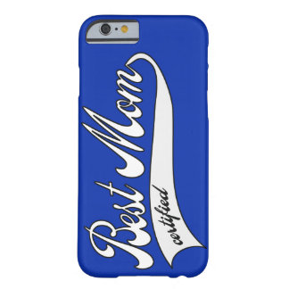 Best mom certified - mother's day barely there iPhone 6 case