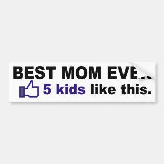 BEST MOM EVER, 5 kids like this Bumper Sticker