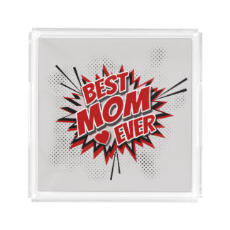 Best Mom Ever Acrylic Tray