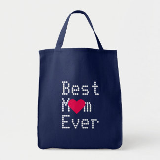 Best Mom Ever Birthday Valentines Mothers Day Tote Grocery Tote Bag