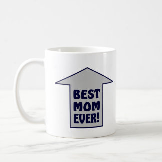 BEST MOM EVER! Coffee Mug