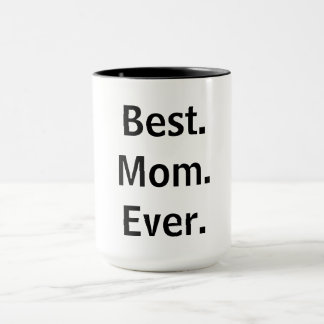 Best. Mom. Ever. Coffee Mug