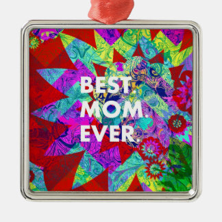 BEST MOM EVER Colorful Floral Mothers Day Gifts Metal Ornament