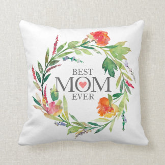 Best Mom Ever-Colorful Flowers Wreath Cushion