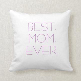 BEST. MOM. EVER. CUSHION