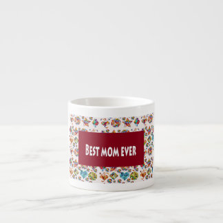 Best MOM Ever Decorative Textures Pattern Shade Espresso Cup