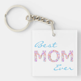 Best mom ever Double-Sided square acrylic key ring