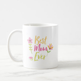 Best Mom Ever, Flowers Mug