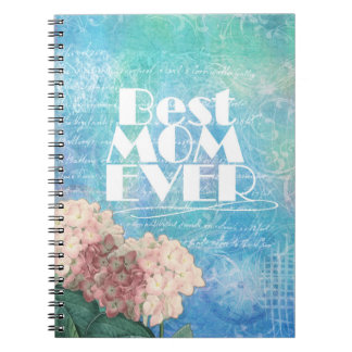 Best Mom Ever - Flowers Spiral Notebook