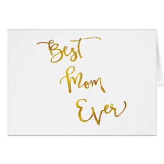 Best Mom Ever Gold Faux Foil Metallic Quote Card