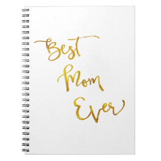Best Mom Ever Gold Faux Foil Metallic Quote Notebook