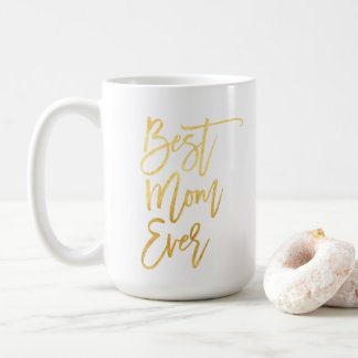 Best Mom Ever Gold Mug