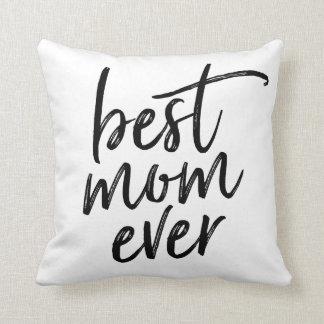 Best Mom Ever Handwritten Script Cushion