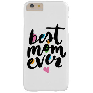 BEST MOM EVER   IPHONE 6/6S PLUS CASE BARELY THERE iPhone 6 PLUS CASE