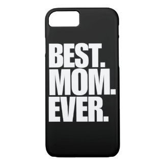 Best MOM ever iPhone 7 Case