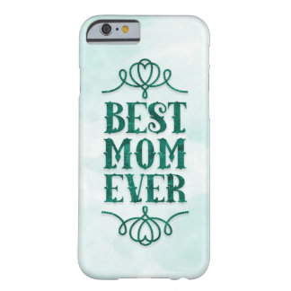 Best Mom Ever (mint green) Barely There iPhone 6 Case