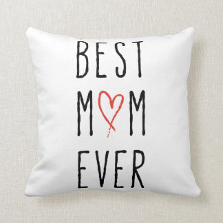 Best mom ever, Mother's day gift Cushion