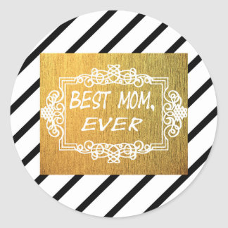 Best Mom Ever Mother's day Gold gift Classic Round Sticker