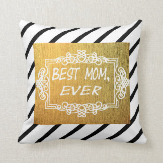 Best Mom Ever Mother's day Gold gift Cushion