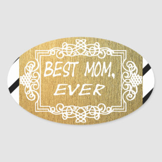 Best Mom Ever Mother's day Gold gift Oval Sticker