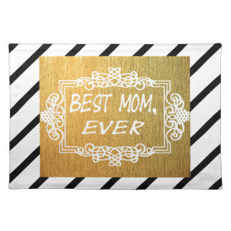 Best Mom Ever Mother's day Gold gift Placemat