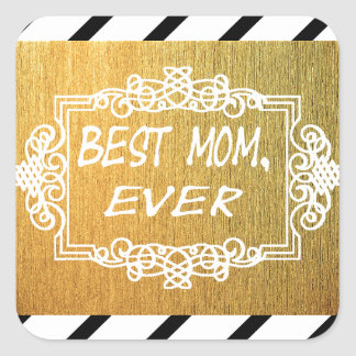 Best Mom Ever Mother's day Gold gift Square Sticker
