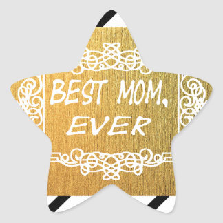 Best Mom Ever Mother's day Gold gift Star Sticker