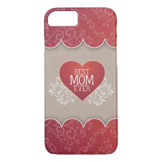Best Mom Ever Mother's Day iPhone 7 Case