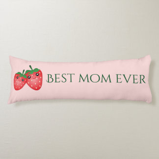 Best Mom Ever Mother's Day Love You Berry Much Body Cushion