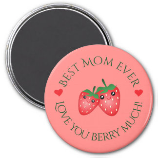 Best Mom Ever Mother's Day Love You Berry Much Magnet
