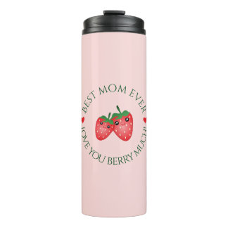 Best Mom Ever Mother's Day Love You Berry Much Thermal Tumbler